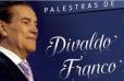 Palestras de Divaldo Franco no Paraná - FEP - Cópia