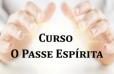 Curso O passe espírita - FEEAC
