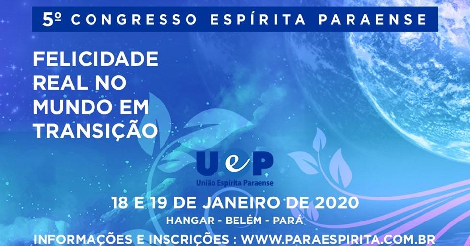 5º Congresso- União Espírita Paraense. 18 e 19 jan. 2020